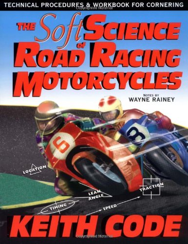 Soft Science of Road Racing Motorcycles: Technical Procedures and Workbook for Road Racing Motor Cycles