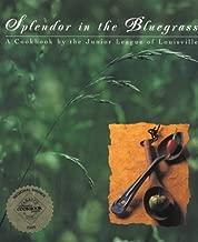 Splendor in the Bluegrass: A Cookbook by the Junior League of Louisville