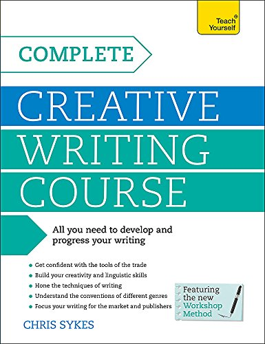 Complete Creative Writing Course (Teach Yourself: Writing)