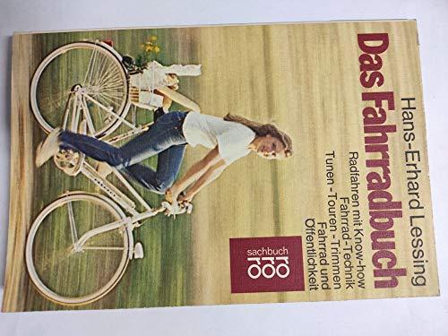 Das Fahrradbuch. Radfahren mit Know-How. Fahrrad-Technik, Tunen-Touren-Trimmen. Fahrrad und Öffentlichkeit.