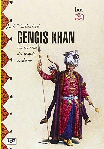 Gengis Khan. La nascita del mondo moderno