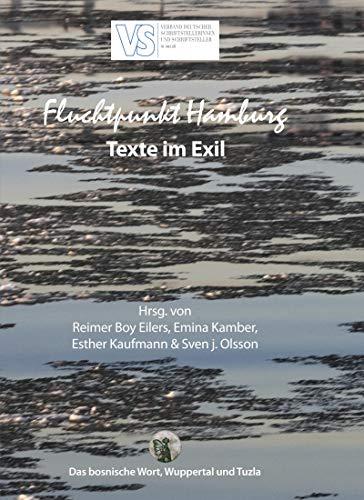 Fluchtpunkt Hamburg: Texte im Exil