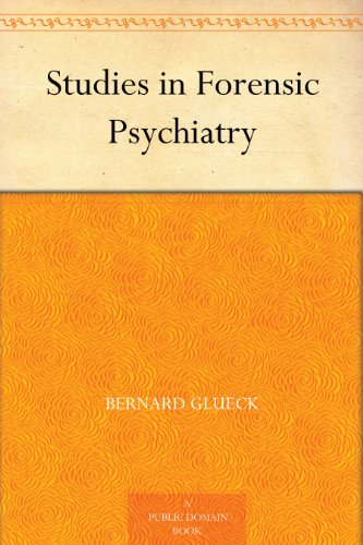 Studies in Forensic Psychiatry - http://medicalbooks.filipinodoctors.org