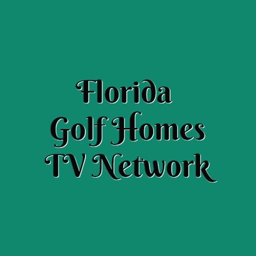 Florida Golf Homes TV Network