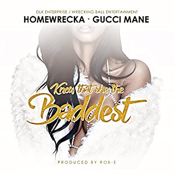 Know That She the Baddest (feat. Gucci Mane) - Single