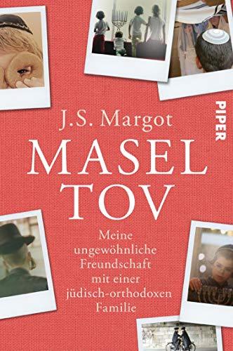 Masel tov: Meine ungewöhnliche Freundschaft mit einer jüdisch-orthodoxen Familie
