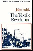 The Textile Revolution (Seminar Studies in History)