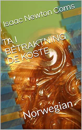 TA I BETRAKTNING DE KOSTE: Norwegian (Norwegian Edition)