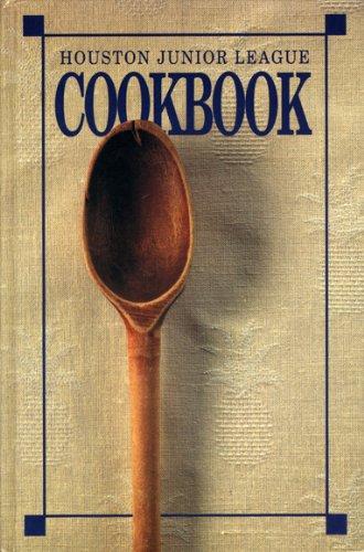 The Houston Junior League Cookbook