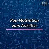 Pop-Motivation zum Arbeiten