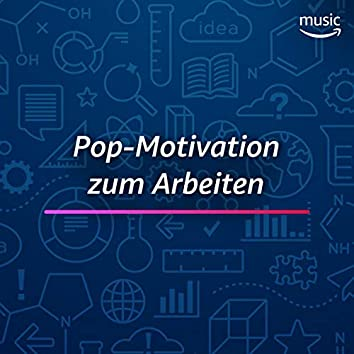 Pop-Motivation zum Arbeiten