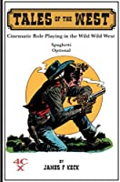 Tales of the West: Cinematic Role Playing in the Wild Wild West
