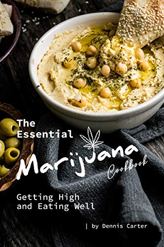 The Essential Marijuana Cookbook: Getting High and Eating Well