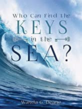 Who Can Find the Keys in the Sea? Inspiring Stories of People Who Had Encounters With God