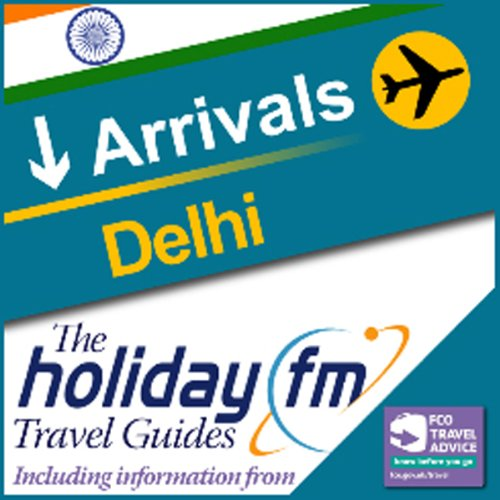 Delhi: Holiday FM Travel Guides audiobook cover art