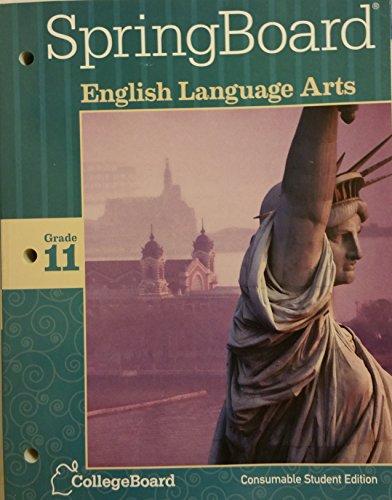 SpringBoard English Language Arts Grade 11 Consumable Student Edition 2014 CollegeBoard