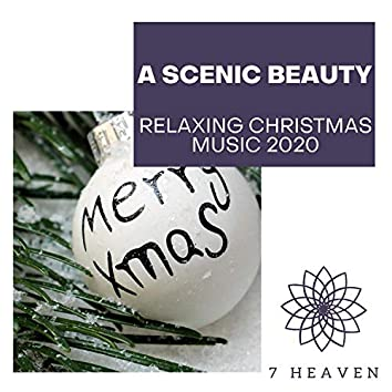 A Scenic Beauty - Relaxing Christmas Music 2020