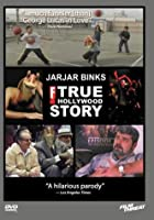 Jar Jar Binks: The F True Hollywood Story [DVD]