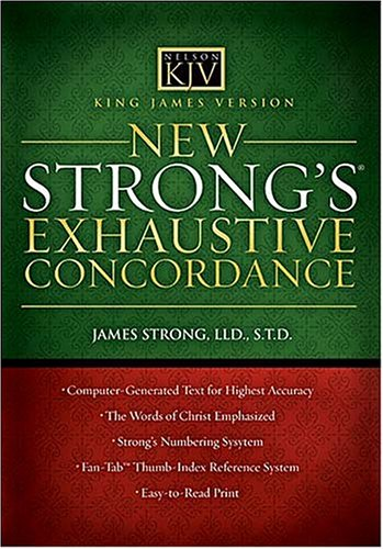 New Strong's Exhaustive Concordance: King James Version