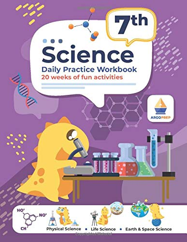 Compare Textbook Prices for 7th Grade Science: Daily Practice Workbook | 20 Weeks of Fun Activities Physical, Life, Earth and Space Science, Engineering | Video Explanations Included | 200+ Pages Workbook  ISBN 9781951048525 by ArgoPrep