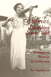 Stories Grandma Never Told: Portuguese Women in California