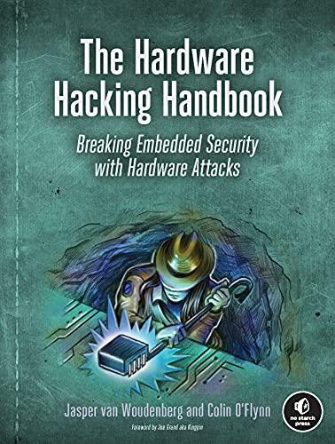 The Hardware Hacking Handbook: Brea…
