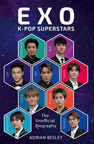 EXO: K-Pop Superstars: The Unofficial Biography