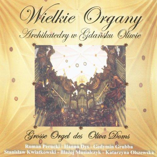 Wielkie Organy - Great Organ of Oliwa Cathedral