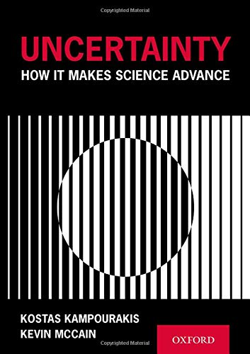 Uncertainty: How It Makes Science Advance