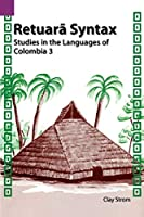 Studies in the Languages of Colombia, 3 (SUMMER INSTITUTE OF LINGUISTICS AND THE UNIVERSITY OF TEXAS AT ARLINGTON PUBLICATIONS IN LINGUISTICS)