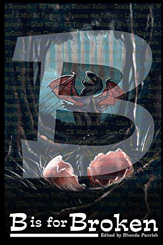 Book: B is for Broken (Alphabet Anthologies Book 2) by Rhonda Parrish