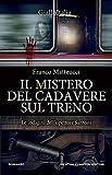 Il mistero del cadavere sul treno (Le indagini dell'ispettore Santoni Vol. 7) (Italian Edition)