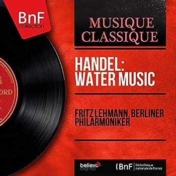 Handel: Water Music (Mono Version)