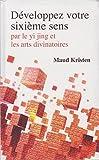Développez votre sixième sens par le Yi Jing et les arts divinatoires