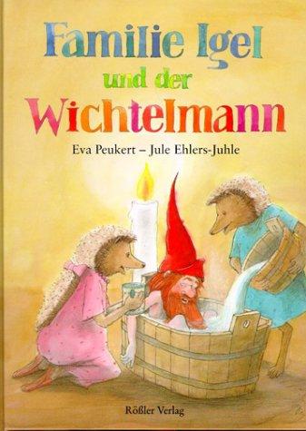 Familie Igel und der Wichtelmann: Ab 3 Jahre