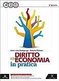 Diritto ed economia in pratica. Vol. unico. Per le Scuole superiori. Con e-book. Con espan...