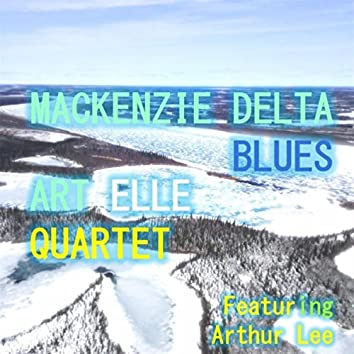 Mackenzie Delta Blues (feat. Arthur Lee)