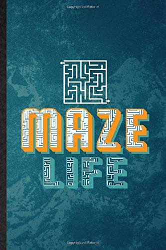Maze Life: Lined Notebook For Maze Lover Player. Novelty Ruled Journal For Kid Adult Puzzle Game. Unique Student Teacher Blank Composition Planner Great For Home School Office Writing