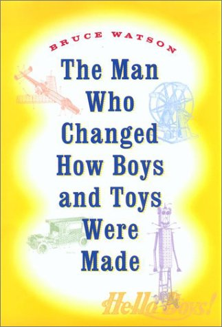 The Man Who Changed How Boys and Toys Were Made