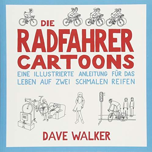 Die Radfahrer Cartoons: Eine illustrierte Anleitung für das Leben auf zwei schmalen Reifen