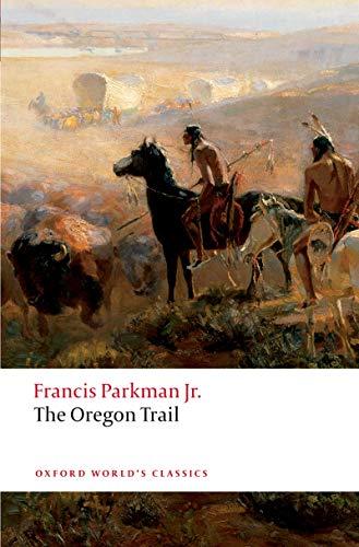 The Oregon Trail (Oxford World's Classics) (English Edition)