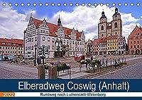 Elberadweg Coswig (Anhalt) (Tischkalender 2022 DIN A5 quer): Fahrradrundweg nach Lutherstadt Wittenberg (Monatskalender, 14 Seiten )