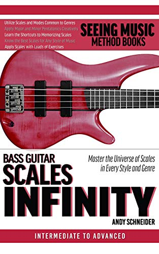 Bass Guitar Scales Infinity: Master the Universe of Scales In Every Style and Genre (English Edition)