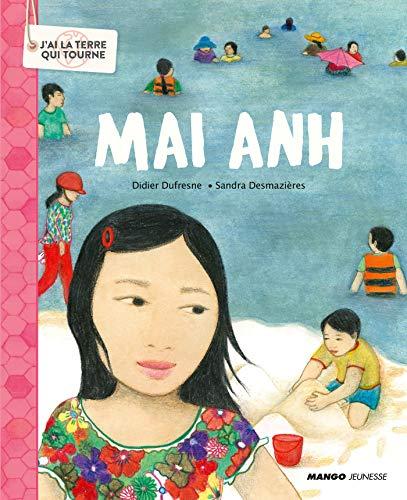 Mai Anh (J'ai la terre qui tourne) (French Edition)