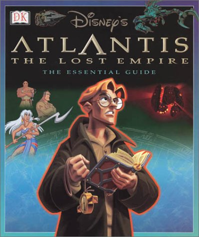 Disney's Atlantis the Lost Empire: The Essential Guide