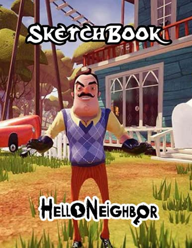 Hello Neighbor Sketchbook V3: cover (8.5 x 11) inches 110 pages, Blank Unlined Paper for Sketching, Drawing , Whiting , Extra large (8.5 x 11) inches, 120 pages