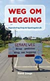 Weg om legging (Dutch Edition)