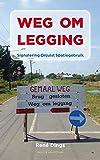 Weg om legging (Dutch Edition)