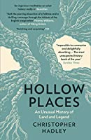 Hollow Places: An Unusual History of Land and Legend