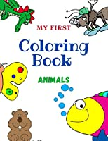 My First Coloring Book Animals: For Kids Ages 3-8